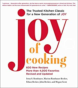 Joy of Cooking: 2019 Edition Fully Revised and Updated by [Irma S. Rombauer, Marion Rombauer Becker, Ethan Becker, John Becker, Megan Scott]