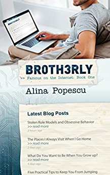 Br0th3rly (Famous on the Internet, Book One) by [Alina Popescu]