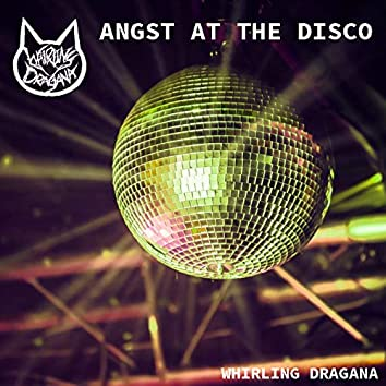 Angst at the Disco