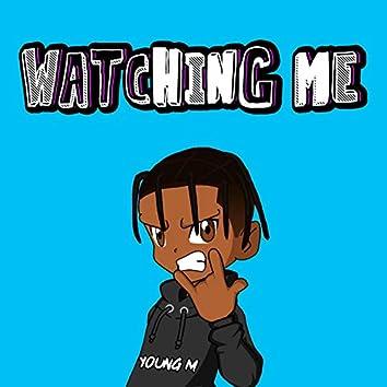 Watching Me