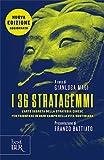 I 36 stratagemmi. L'arte segreta della strategia cinese per trionfare in ogni campo della vita quotidiana. Nuova ediz.