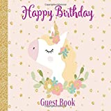 Happy Birthday Guest Book: Unicorn Pink Rose & Gold Glitter Girl Theme | Sign in Celebration Party Memory Keepsake Guestbook with Gift Log and Photos