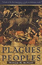 Plagues and Peoples by William H. McNeill (1976-12-23)