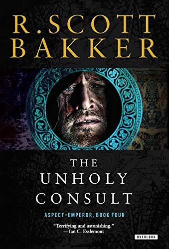 Unholy Consult: The Aspect-Emperor: Book Four