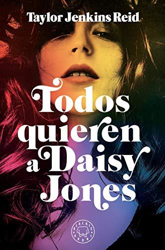 Todos quieren a Daisy Jones / Daisy Jones & The Six