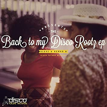 Back To My D.I.S.C.O Rootz EP