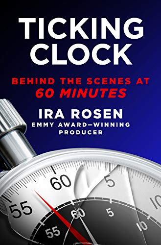 Compare Textbook Prices for Ticking Clock: Behind the Scenes at 60 Minutes  ISBN 9781250756428 by Rosen, Ira