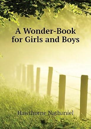 A Wonder-Book for Girls & Boys