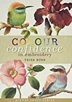 Colour Confidence in Embroidery (Milner Craft)