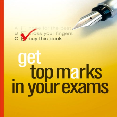 Get Top Marks in Your Exams audiobook cover art