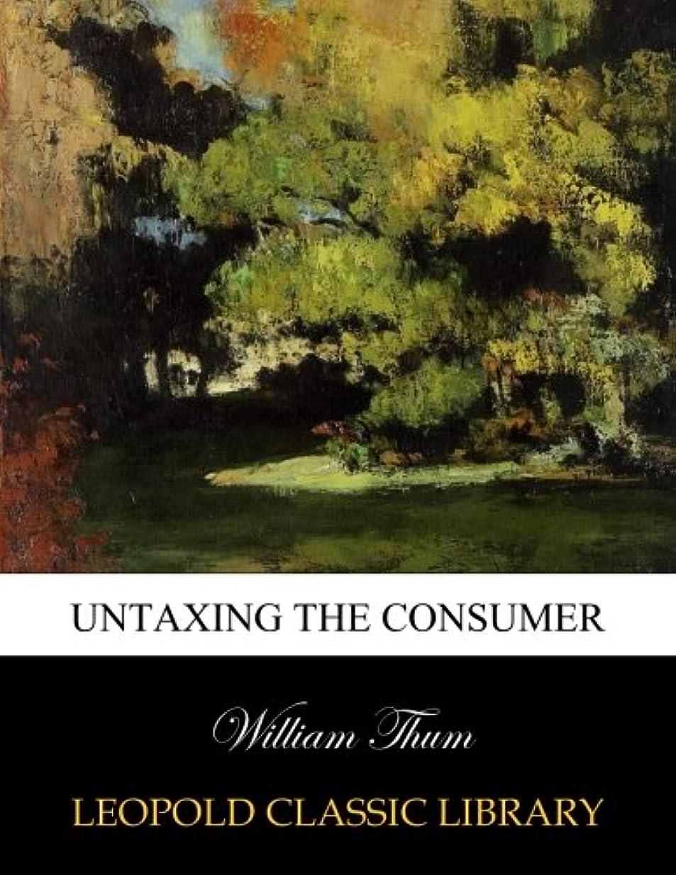 嫌がらせファイアル家主Untaxing the consumer