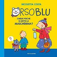 Primary picture books - Italian: Orso Blu chiede perche si mette la mascherin