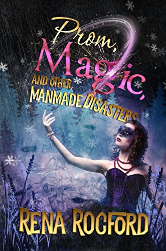Prom, Magic, And Other Man-Made Disasters