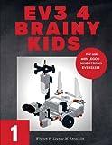EV3 4 Brainy Kids 1: LEGO MINDSTORMS EV3 Robotics for ages 7 to 70: Volume 1