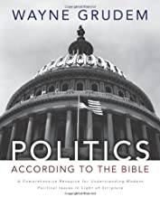 Politics According to the Bible by Grudem Wayne (1-Sep-2010) Hardcover