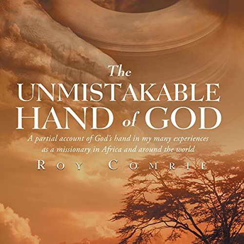 The Unmistakable Hand of God Audiobook By Roy Comrie cover art