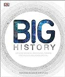 Big History: El apasionante viaje que nos ha llevado desde el origen del tiempo hasta la revolución digital (Gran formato)