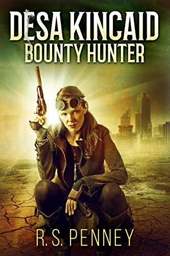 Desa Kincaid - Bounty Hunter: A Sci-Fi Western by [R.S. Penney, Gregg Chambers]