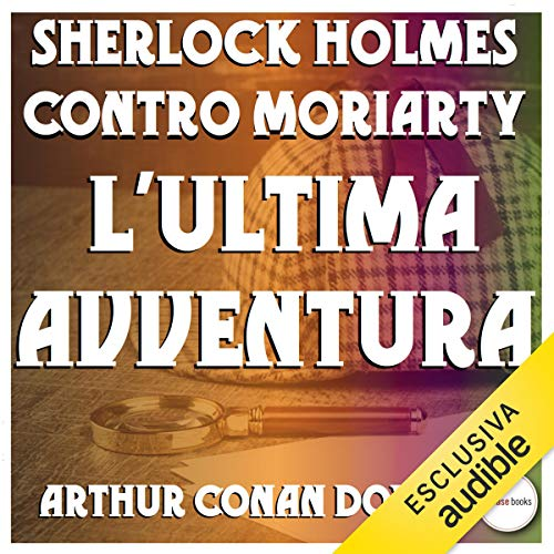 Sherlock Holmes contro Moriarty: L'ultima avventura audiobook cover art
