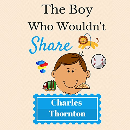 The Boy Who Wouldn't Share audiobook cover art