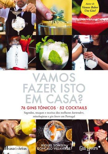 Vamos Fazer Isto em Casa? 76 Gins Tónicos- 52 Cocktails (Portuguese Edition) [Paperback] Miguel Somsen , Daniel Carvalho