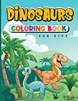 Dinosaurs Coloring Book for Kids: A Dino for Your Kid!