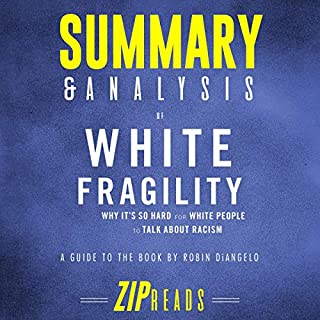 Summary & Analysis of White Fragility: Why It's so Hard for White People to Talk About Racism: A Guide to the Book by Robin DiAngelo audiobook cover art