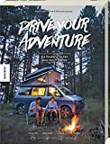 Drive Your Adventure - Ein Roadtrip im Van quer durch Europa