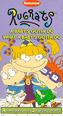 Rugrats - A Baby's Gotta Do What A Baby's Gotta Do [VHS]
