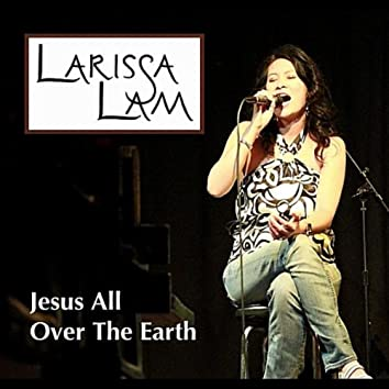Jesus All Over the Earth