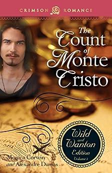 The Count Of Monte Cristo: The Wild And Wanton Edition Volume 3: The Wild and Wanton Edition, Volume 3 (Crimson Romance) by [Monica Corwin, Alexandre Dumas]