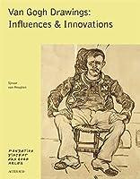 Van Gogh Drawings: Influences & Innovations