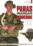 Les paras francais - Indochine 1945-1954