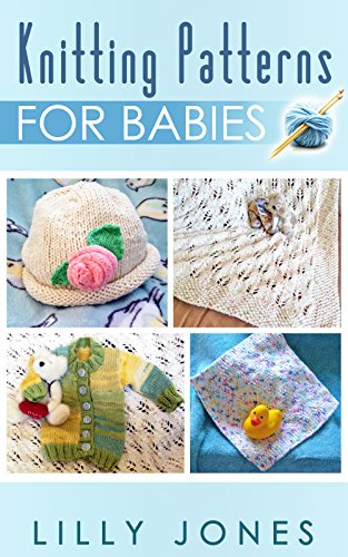 Knitting Patterns For Babies by [Lilly Jones]