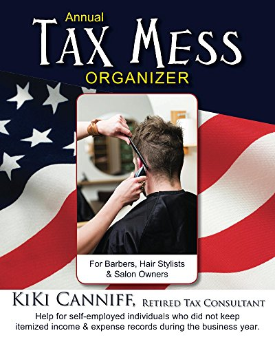 Annual Tax Mess Organizer For Barbers, Hair Stylists & Salon Owners (Annual Taxes) (English Edition)