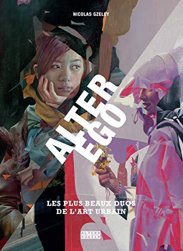 Alter Ego : Les plus beaux duos de l'art urbain
