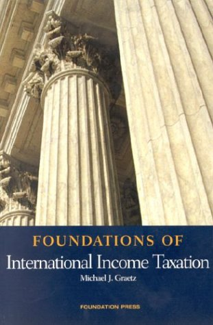 Foundations of International Income Taxation (Foundations...