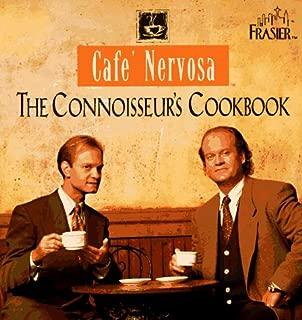 Cafe' Nervosa: The Connoisseur's Cookbook