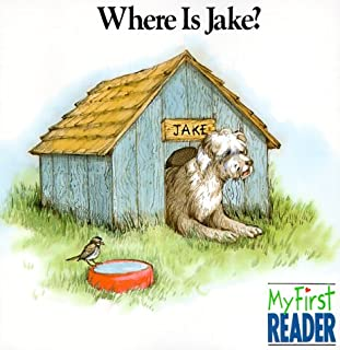 Where Is Jake? (My First Reader)