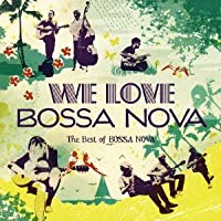 We Love Bossa Nova by Various Artists