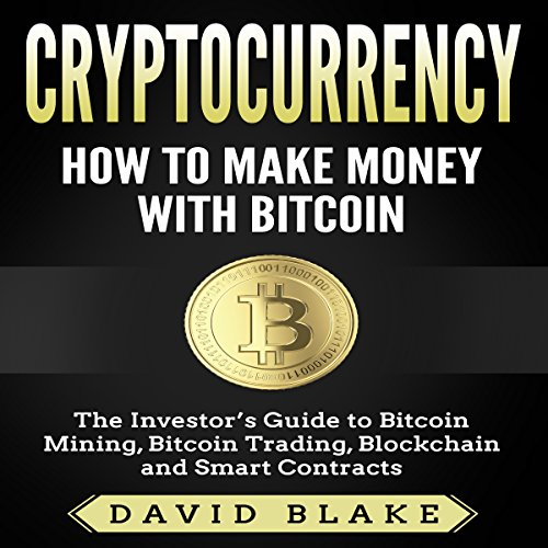Cryptocurrency: How to Make Money with Bitcoin audiobook cover art