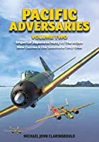 Pacific Adversaries: Imperial Japanese Navy vs. The Allies, New Guinea & the Solomons 1942-1944