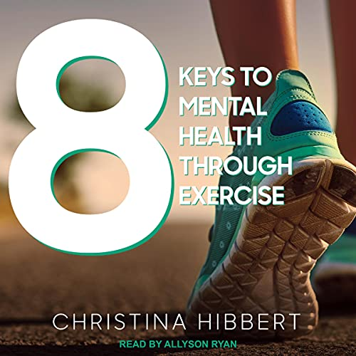 Download 8 Keys to Mental Health Through Exercise audio book