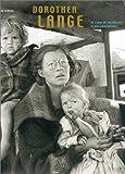 Dorothea Lange - Le Coeur et les Raisons d'une photographe - Seuil - 21/05/2002