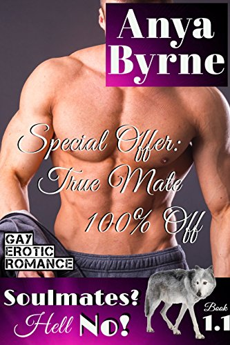 Special Offer: True Mate 100% Off: Gay Mpreg (Soulmates? Hell No! Book 2) (English Edition)