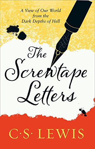 Screwtape Letters: Letters from a Senior to a Junior Devil (C. Lewis Signature Classic) (C. S. Lewis Signature Classic)