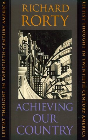 Achieving Our Country : Leftist Thought in Twentieth-Century America