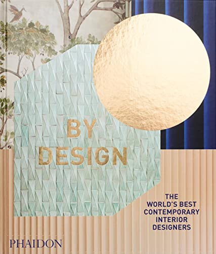 Compare Textbook Prices for By Design: The World's Best Contemporary Interior Designers  ISBN 9781838661878 by Phaidon Editors,Norwich, William
