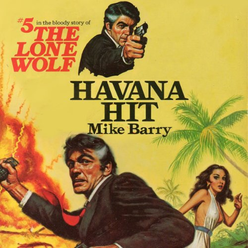 Havana Hit                   By:                                                                                                                                 Mike Barry                               Narrated by:                                                                                                                                 Adam Epstein                      Length: 5 hrs and 8 mins     Not rated yet     Overall 0.0