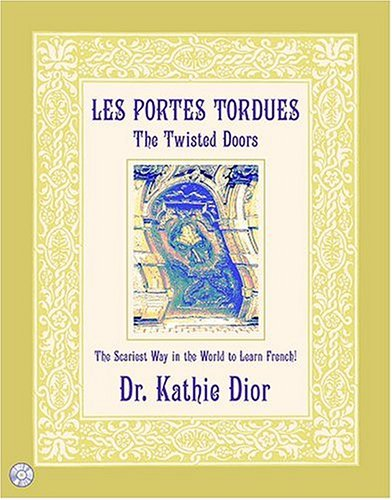 Les Portes Tordues/The Twisted Doors: The Scariest Way in the World to Learn French!